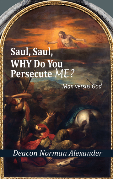 Saul, Saul, Why Do You Persecute Me? Man Versus God